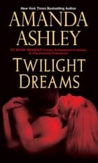 Twilight Dreams ebook by Amanda Ashley