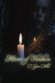 Mirror of Shadows ebook by T. Lynne Tolles
