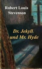 Dr. Jekyll und Mr. Hyde ebook by Robert Louis Stevenson
