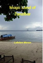 Magic Land of Zanzibar ebook by Lakshmi Menon