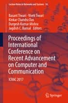 Proceedings of International Conference on Recent Advancement on Computer and Communication - ICRAC 2017 ebook by Basant Tiwari, Vivek Tiwari, Kinkar Chandra Das,...
