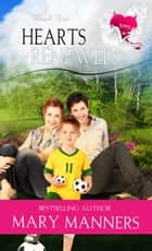 Hearts Renewed ebook by Mary Manners
