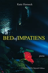 Bed of Impatiens - Poems ebook by Katie Hartsock