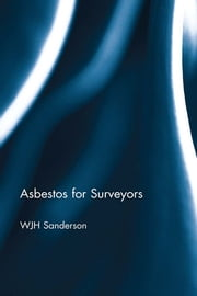 Asbestos for Surveyors ebook by Bill Sanderson