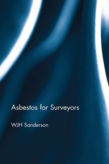 Asbestos for surveyors ebook by bill sanderson 9781135332853 asbestos for surveyors ebook by bill sanderson fandeluxe Image collections