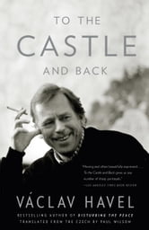 To the Castle and Back ebook by Vaclav Havel