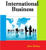 International Business ebook by John Bishop