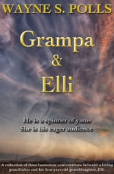 Grampa and Elli ebook by Wayne S. Polls