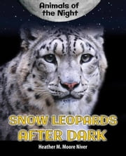 Snow Leopards After Dark ebook by Niver, Heather