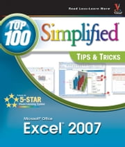 Microsoft Office Excel 2007 - Top 100 Simplified Tips and Tricks ebook by Denise Etheridge