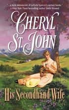His Secondhand Wife ebook by Cheryl St.John