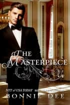 The Masterpiece ebook by Bonnie Dee