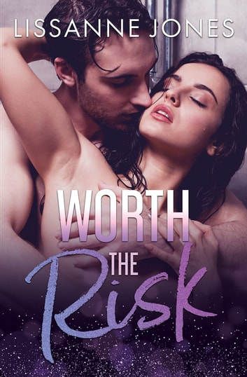 Worth the Risk ebook by Lissanne Jones