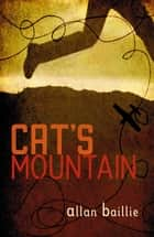 Cat's Mountain ebook by Allan Baillie