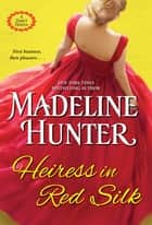 Heiress in Red Silk - An Entertaining Enemies to Lovers Regency Romance Novel ebook by