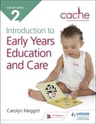 CACHE Level 2 Introduction to Early Years Education and Care ebook by Carolyn Meggitt