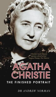 Agatha Christie - The Finished Portrait ebook by Andrew Norman