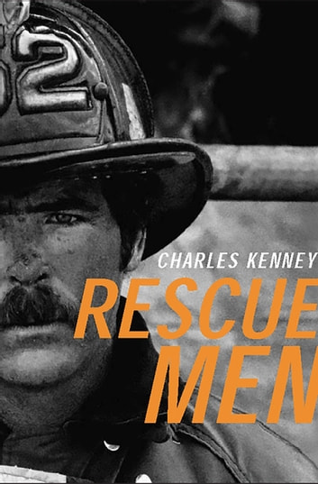 Rescue Men eBook by Charles C. Kenney