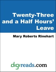 Twenty-Three and a Half Hours' Leave ebook by Rinehart, Mary Roberts