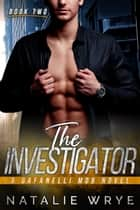 The Investigator eBook by Natalie Wrye