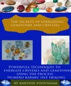 The secrets of energizing gemstones and crystals ebook by Karthik Poovanam,Karthik Poovanam