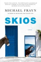 Skios - A Novel ebook by Michael Frayn