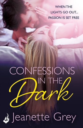 Confessions In The Dark ebook by Jeanette Grey