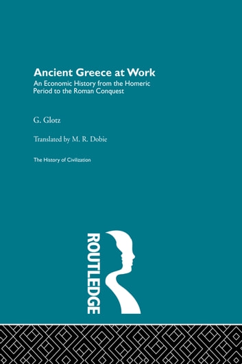 Ancient Greece at Work ebook by G. Glotz
