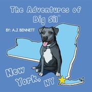 The Adventures of Big Sil New York, NY - Children's Book ebook by A.J. Bennett,Drew Lewis,Angelica Vasquez