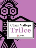 Trilce ebook by César Vallejo