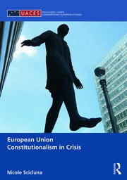 European Union Constitutionalism in Crisis ebook by Nicole Scicluna