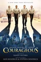 Courageous: A Novel - A Novel ebook by