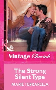 The Strong Silent Type (Mills & Boon Vintage Cherish) 電子書 by Marie Ferrarella