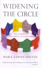 Widening the Circle - The Power of Inclusive Classrooms ebook by Mara Sapon-Shevin