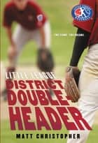 District Doubleheader ebook by Matt Christopher