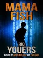 Mama Fish 電子書 by Rio Youers