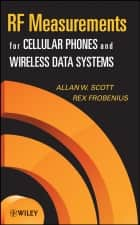 RF Measurements for Cellular Phones and Wireless Data Systems ebook by Allen W. Scott,Rex Frobenius