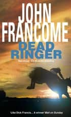Dead Ringer - A riveting racing thriller that will keep you guessing ebook by John Francome