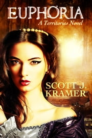 Euphoria ebook by Scott J. Kramer