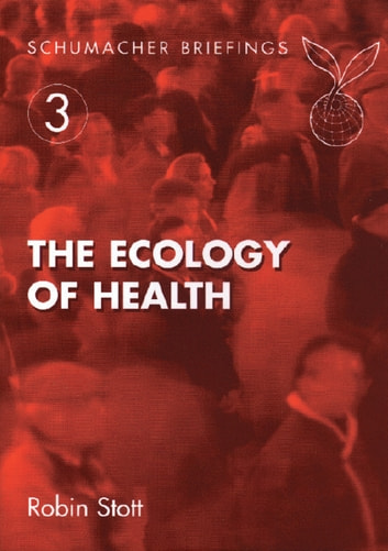 The Ecology of Health ebook by Robin Stott