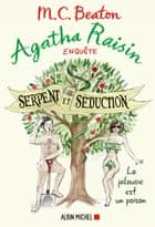 Agatha Raisin 23 - Serpent et séduction ebook by M. C. Beaton, Clarisse Laurent