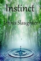 Instinct ebook by Jennis Slaughter