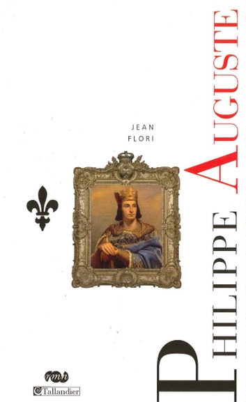 Philippe Auguste ebook by Jean Flori