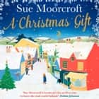 A Christmas Gift audiobook by Sue Moorcroft