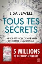 Tous tes secrets ebook by Lisa Jewell, Adèle Rolland-le Dem