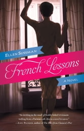French Lessons - A Novel ebook by Ellen Sussman