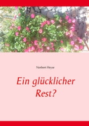 Ein glücklicher Rest? ebook by Kobo.Web.Store.Products.Fields.ContributorFieldViewModel