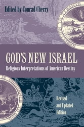 God's New Israel - Religious Interpretations of American Destiny ebook by