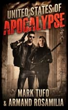 United States Of Apocalypse ebook by Mark Tufo, Armand Rosamilia