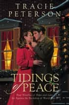 Tidings of Peace ebook by Tracie Peterson
